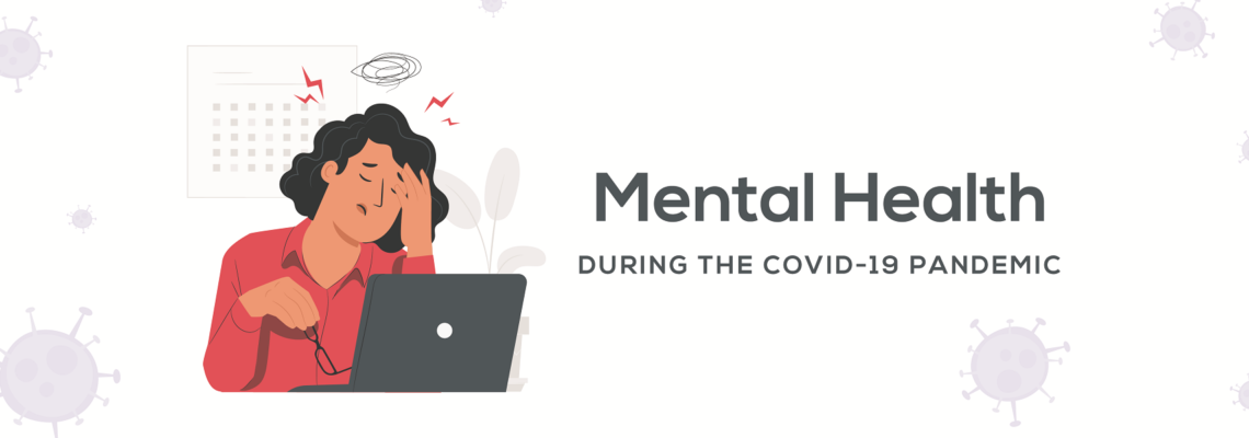 Mental health during the COVID-19 pandemic.
